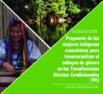 Propuesta de las mujeres indígenas amazónicas para transversalizar el enfoque de género en las Transferencias Directas Condicionadas (TDC)